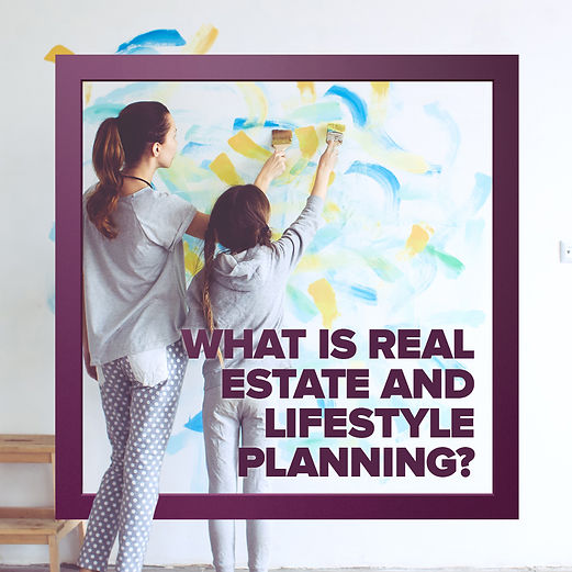 Real Estate and Lifestyle Planning Guide