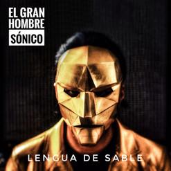 ElGranHombreSonico LenguaDeSable.jpg