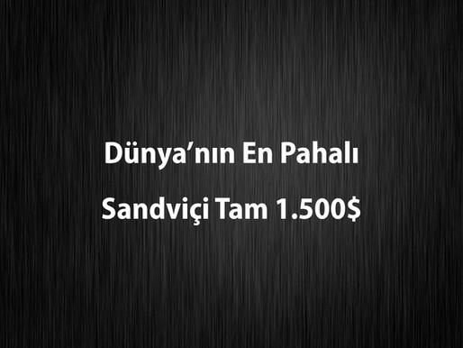 Dünyanın En Pahalı Sandviçi 1.500 Dolar!