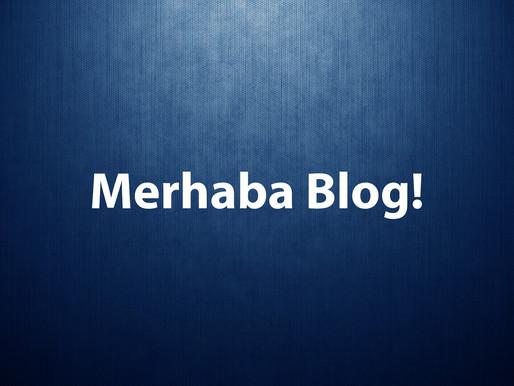 Merhaba Blog!