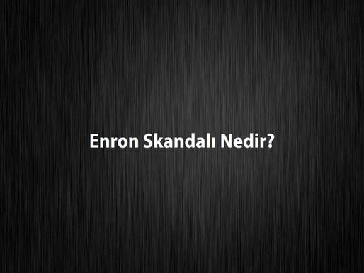 Enron Skandalı Nedir?