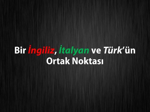 Bir İngiliz, İtalyan ve Türk