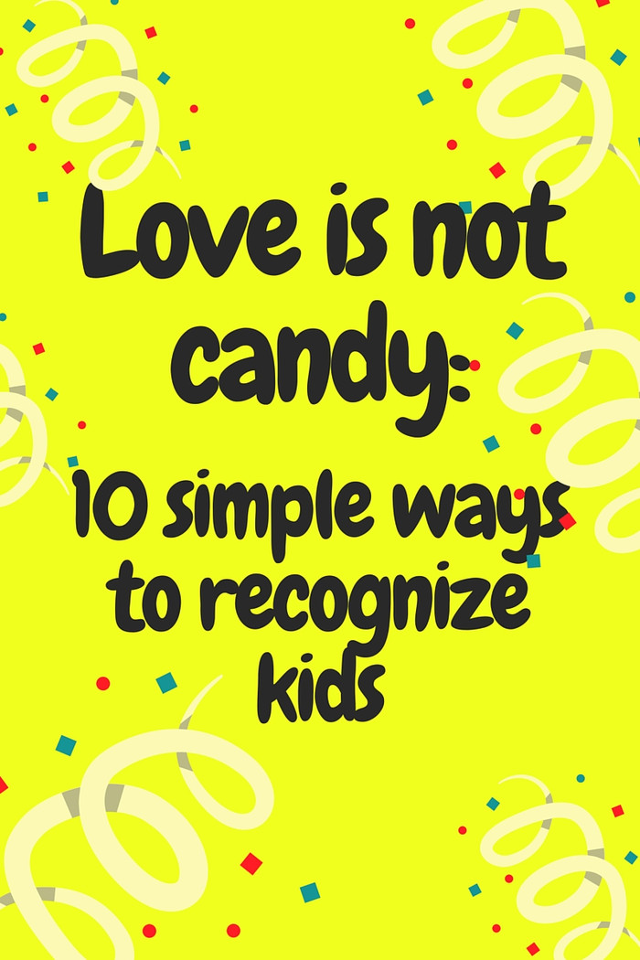 LOVE IS NOT CANDY: 10 SIMPLE WAYS TO RECOGNIZE KIDS