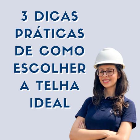 3 DICAS PRÁTICAS DE COMO ESCOLHER A TELHA IDEAL