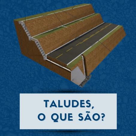 TALUDES, O QUE SÃO?