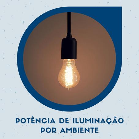 Qual a potência mínima de iluminação para cada ambiente?