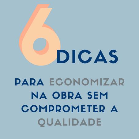 6 DICAS DE COMO ECONOMIZAR NA OBRA
