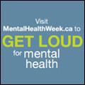 #GetLoud - CMHA Mental Health Week 2017