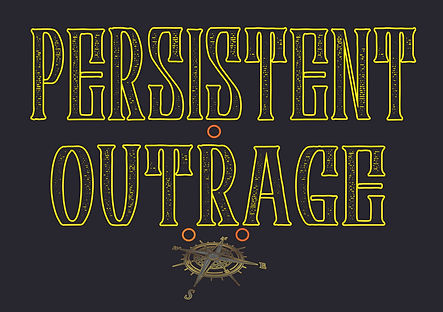 persistant outrage blk.jpg