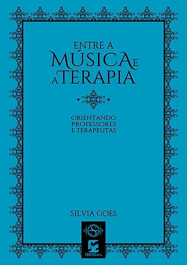 Silvia Goes - Entre a Música e a Terapia