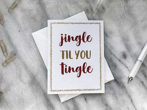 jingle til you tingle card