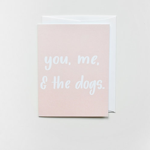 you, me, dogs card
