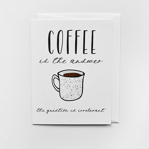 coffee is the answer card