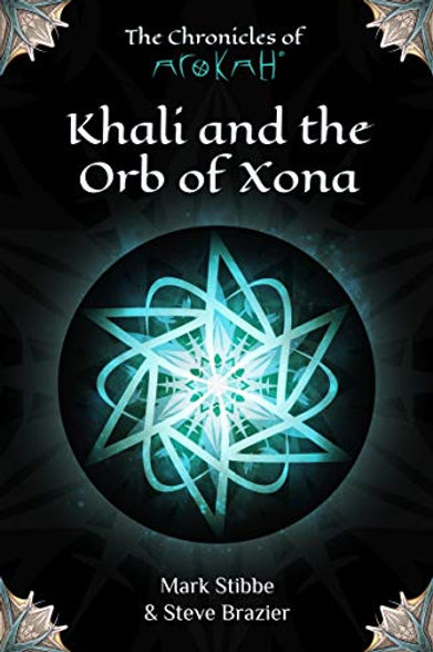 Khali and the Orb of Xona: The Chronicles of Arokah (Paperback)