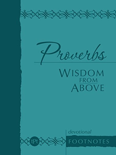 Proverbs Wisdom From Above: Devotional Footnotes (The Passion Translation)