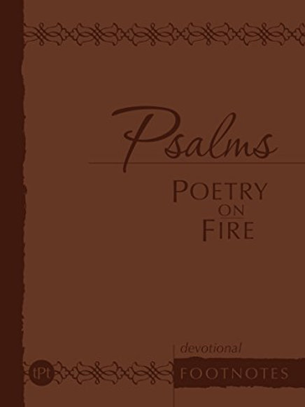 Psalms Poetry on Fire: Devotional Footnotes (The Passion Translation)