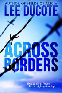 Across Borders, Texas, border patrol, presido, coyotes, Mexico
