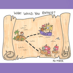 What would you Rather