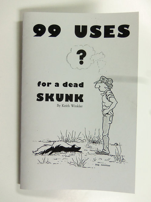 99 Uses for a Dead Skunk by Winkler