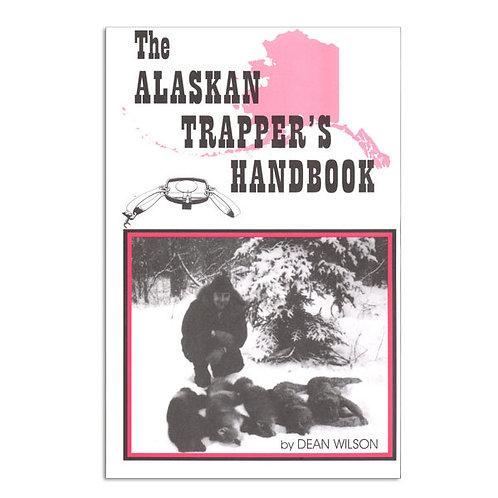 The Alaskan Trapper's Handbook by Wilson