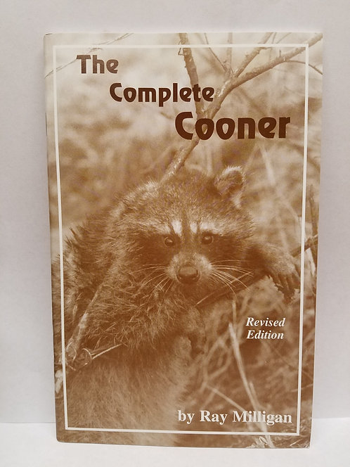 The Complete Cooner By Ray Milligan