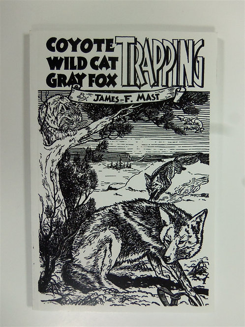 Coyote Wild Cat Gray Fox Trapping by Mast