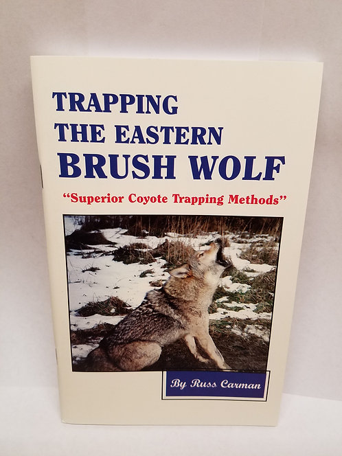 Trapping the Eastern Brush Wolf By Russ Carman