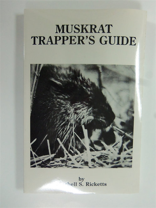Muskrat Trapper's Guide by Ricketts