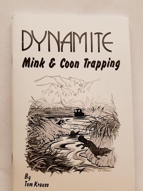 Dynamite Mink & Coon Snaring By Tom Krause