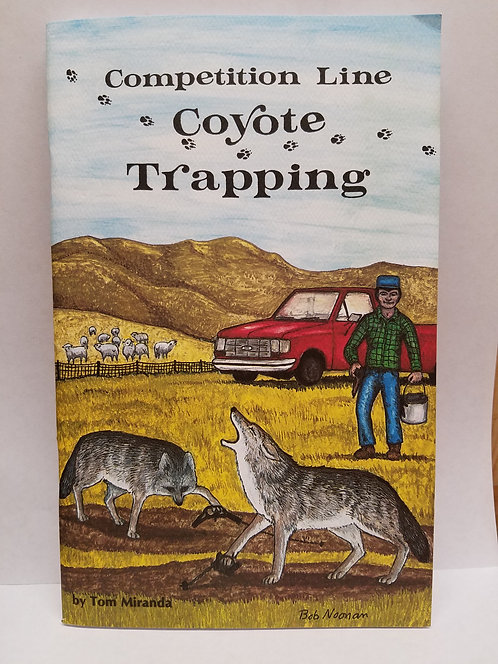 Competition Line Coyote Trapping By Tom Miranda