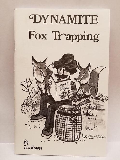 Dynamite Fox Trapping By Tom Krause