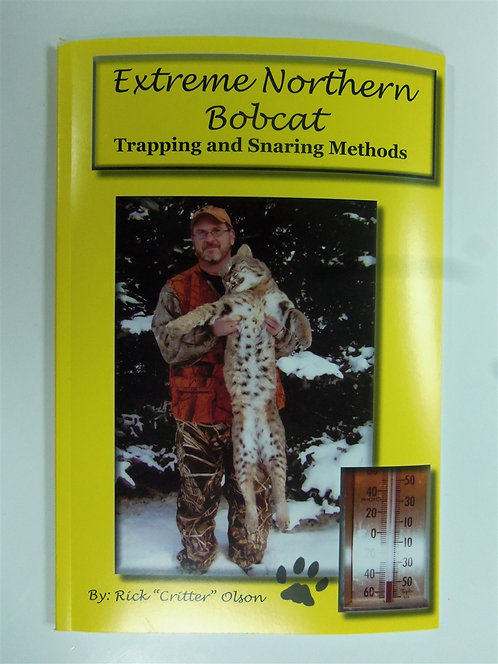 Exteme Northern Bobcat Trapping and Snaring Methods by Olson
