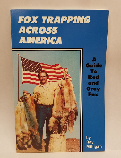 Fox Trapping Across America By Ray Milligan