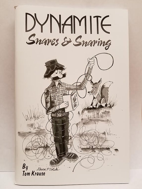 Dynamite Snares & Snaring By Tom Krause