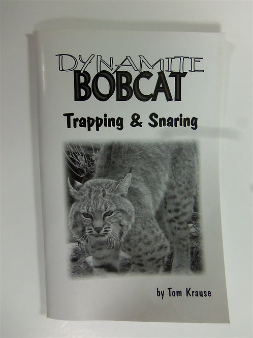 Dynamite Bobcat Trapping and Snaring by Krause
