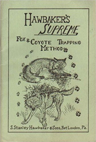 Hawbaker's Supreme Fox & Coyote Trapping Method