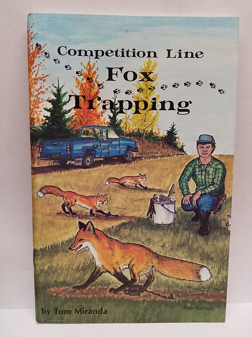 Competition Line Fox Trapping By Tom Miranda