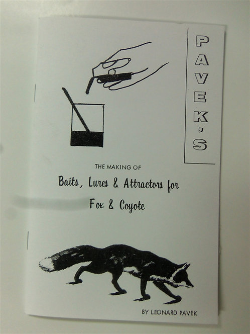 The Making of Baits, Lures, & Attractors for Fox & Coyote by Pavek