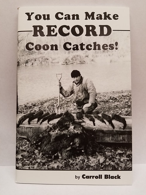 You Can Make Record Coon Catches By Carroll Black