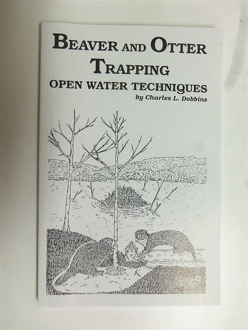 Beaver and Otter Trapping Open Water Techniques by Dobbins