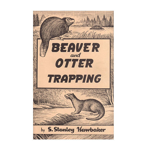Beaver and Otter Trapping by Hawbaker