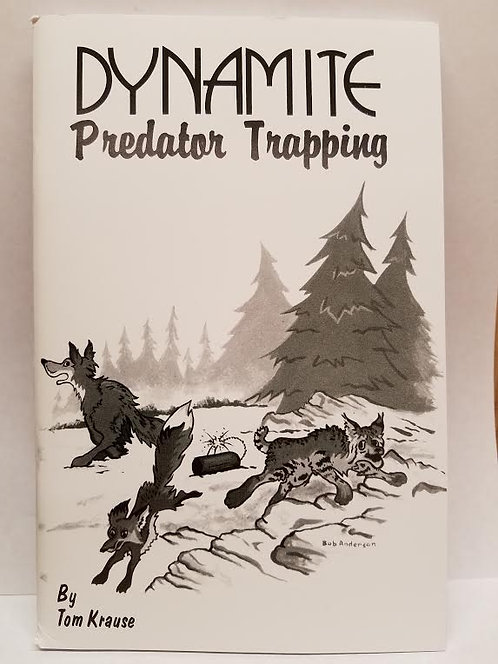 Dynamite Predator Trapping By Tom Krause