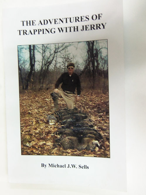 The Adventures Of Trapping With Jerry by Sells