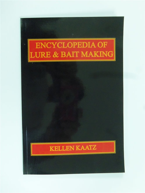 Encyclopedia of Lure & Bait Making by Kaatz
