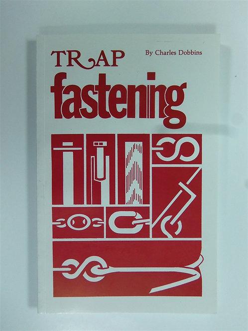 Trap Fastening by Dobbins