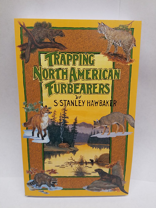 Trapping North American Fur-Bearers By Stanley Hawbaker
