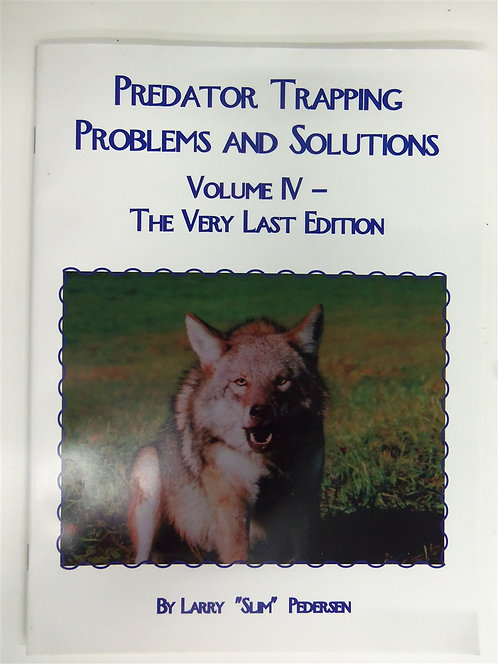 Predator Trapping Problems and Solutions Vol IV by Pederson