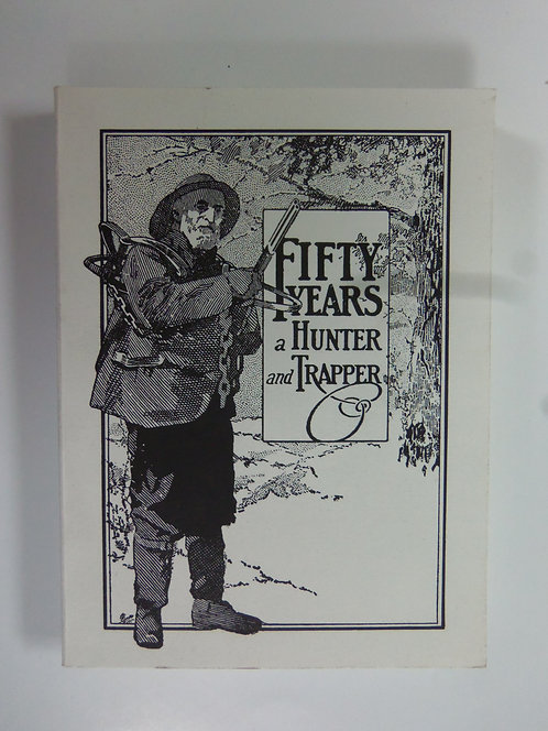 Fifty Years a Hunter and Trapper By E. N. Woodcock
