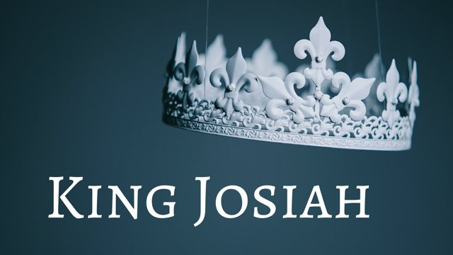 Lessons from King Josiah