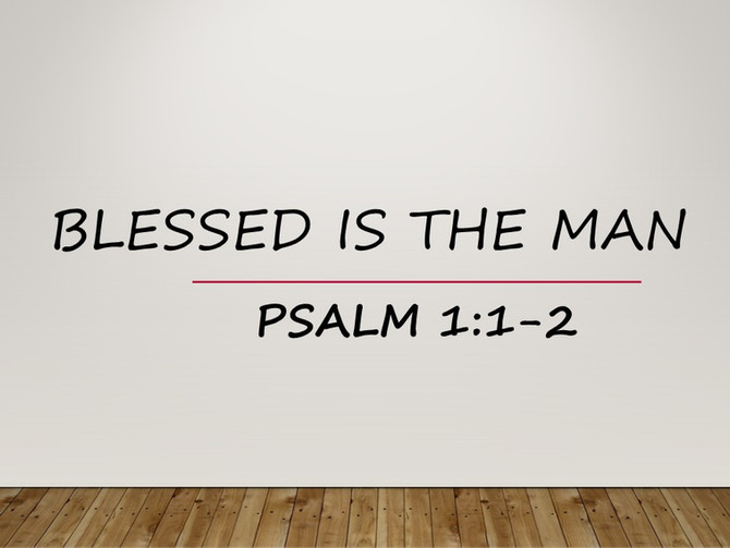 'Blessed is the Man'